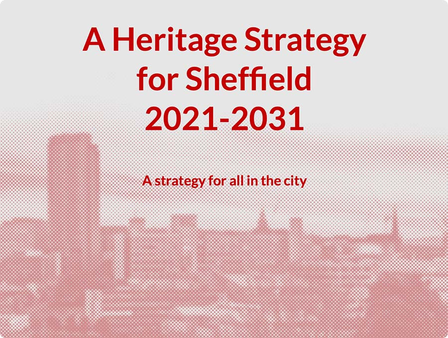 A Heritage Strategy for Sheffield 2021-2031
